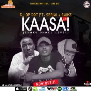 DJ OP Dot - Kaasa 2.0 (Shaku Shaku Level) ft. Seriki & Gkinz